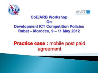 CoE /ARB Workshop On Development  ICT Competition Policies  Rabat – Morocco, 9 – 11 May 2012