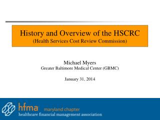History and Overview of the HSCRC (Health Services Cost Review Commission)