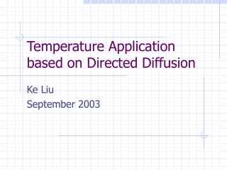 temperature application based on directed diffusion