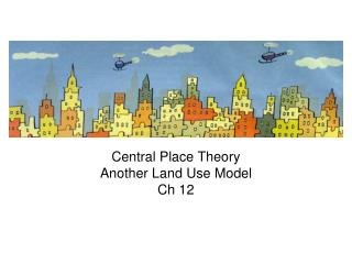 Central Place Theory Another Land Use Model Ch 12
