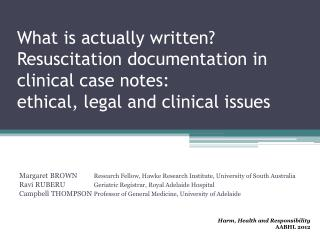 What is actually written? Resuscitation documentation in clinical case notes:  ethical, legal and clinical issues