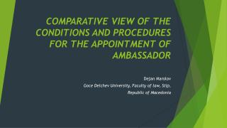 COMPARATIVE  VIEW OF THE CONDITIONS AND PROCEDURES FOR THE APPOINTMENT OF AMBASSADOR