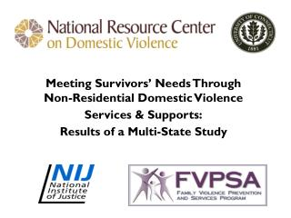 Meeting Survivors' Needs Through              Non-Residential Domestic Violence  Services & Supports: Results of a Mult