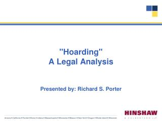 """Hoarding""  A Legal Analysis Presented by: Richard S. Porter"