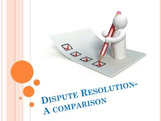 Dispute Resolution- A comparison