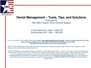 Denial Management  – Tools , Tips, and Solutions Presented  by TMA UBO Program Office Contract Support