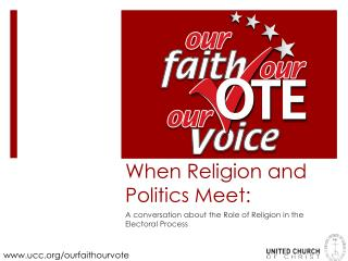 When Religion and Politics Meet: