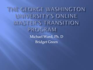 The George Washington University's Online Master's Transition Program
