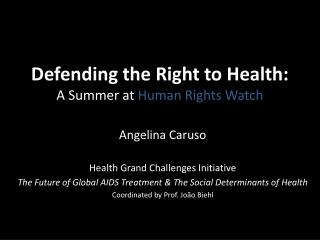 Defending the Right to Health:  A Summer at  Human Rights Watch