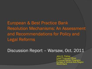 European & Best Practice Bank Resolution Mechanisms: An Assessment and Recommendations for Policy and Legal Reforms Dis