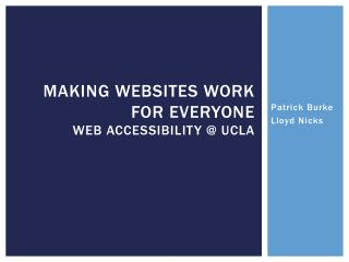 Making websites work for everyone web Accessibility @ UCLA