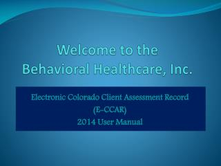 Welcome to the Behavioral Healthcare, Inc.