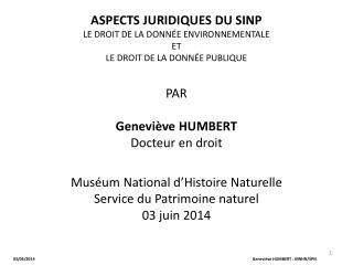 Aspects juridiques du SINP Le droit de la donnée environnementale  et  le  droit de la donnée publique par Geneviève HU