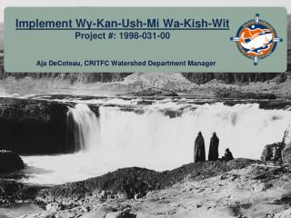 Implement Wy-Kan-Ush-Mi Wa-Kish-Wit Project #: 1998-031-00