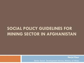Social policy Guidelines for Mining Sector In Afghanistan