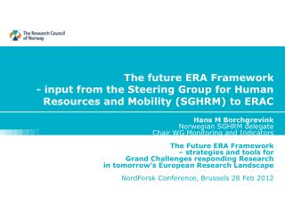 The  future  ERA Framework - input from  the Steering  Group for Human Resources and  Mobility  (SGHRM) to ERAC