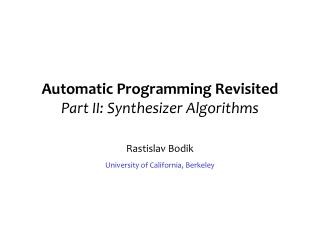 Automatic Programming Revisited Part II: Synthesizer Algorithms
