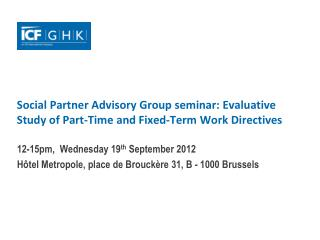 Social Partner Advisory Group seminar: Evaluative Study of Part-Time and Fixed-Term Work Directives