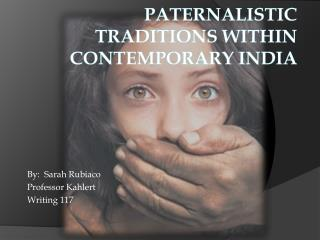 Paternalistic Traditions within Contemporary India