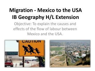 Migration - Mexico to the USA IB Geography H/L Extension