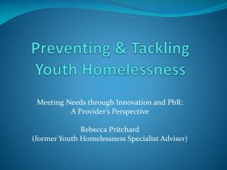 Preventing & Tackling Youth Homelessness