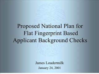 proposed national plan for  flat fingerprint based  applicant background checks