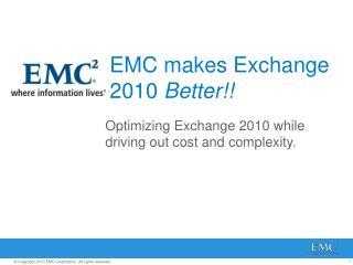 EMC makes Exchange 2010  Better!!