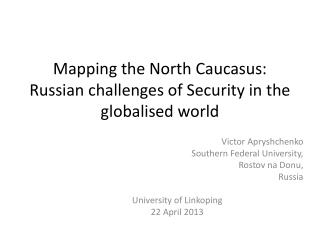 Mapping the North Caucasus: Russian challenges of Security in the globalised world