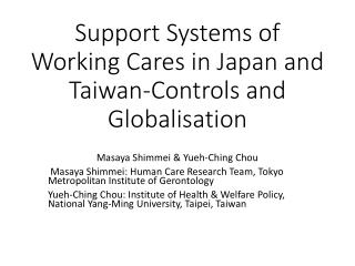 Support Systems of Working Cares in Japan and Taiwan-Controls and  Globalisation