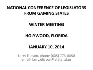 NATIONAL CONFERENCE OF  LEGISLATORS  FROM GAMING STATES WINTER MEETING HOLYWOOD, FLORIDA JANUARY 10, 2014