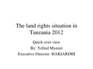 The land rights situation in Tanzania 2012