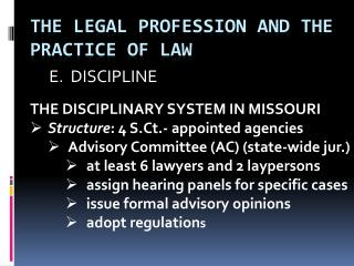 THE LEGAL PROFESSION AND THE PRACTICE OF LAW