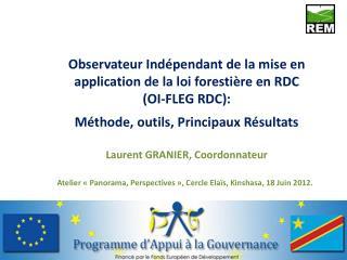 Observateur Indépendant de la mise en application de la loi forestière en RDC  (OI-FLEG RDC):  Méthode, outils, Princip