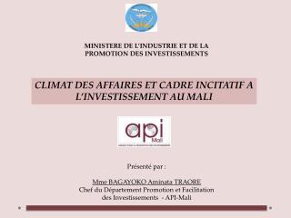 CLIMAT DES AFFAIRES ET CADRE INCITATIF A L'INVESTISSEMENT AU MALI