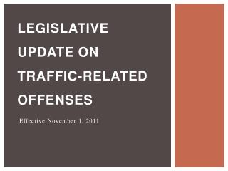 Legislative update on Traffic-related offenses