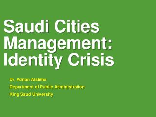 Saudi Cities Management:  Identity Crisis