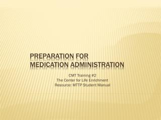 Preparation for  Medication Administration