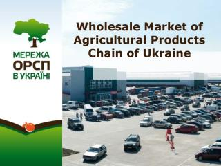 Wholesale Market of Agricultural Products Chain of Ukraine