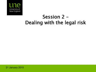 Session 2 –  Dealing with the legal risk