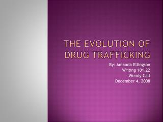 The evolution of Drug trafficking