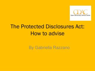 The Protected Disclosures Act: How to advise