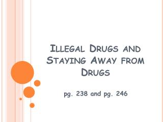 Illegal Drugs  and  Staying Away from Drugs