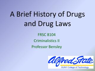 A Brief History of Drugs and Drug Laws