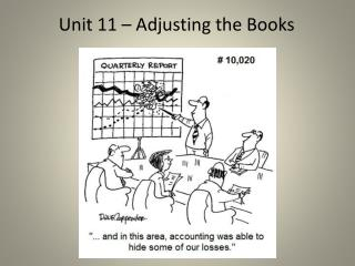 Unit 11 – Adjusting the Books