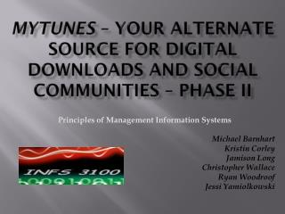 M yTunes  –  Your Alternate Source For Digital Downloads and Social  Communities – Phase II