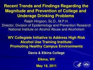Recent Trends and Findings Regarding the Magnitude and Prevention of College and Underage Drinking Problems