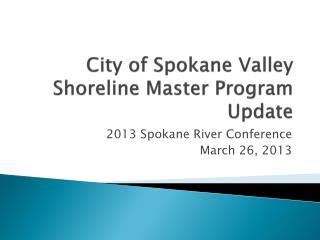City of Spokane Valley  Shoreline Master Program Update