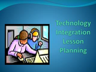 Technology Integration Lesson Planning