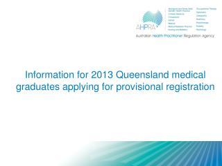 Information for 2013 Queensland medical graduates applying for provisional registration