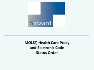 MOLST, Health Care Proxy and Electronic Code Status Order